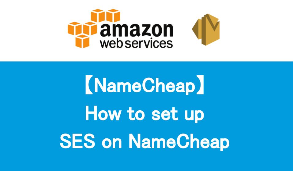 How to set up SES on NameCheap